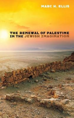 The Renewal of Palestine in the Jewish Imagination