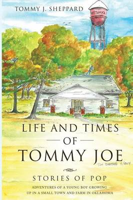 Life and Times of Tommy Joe