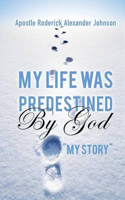 My Life Was Predestined by God