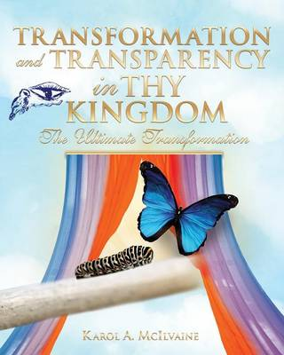 Transformation and Transparency in Thy Kingdom