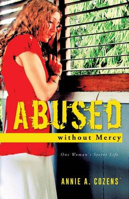 Abused Without Mercy