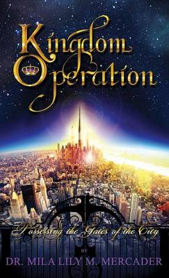 Kingdom Operation: Possessing the Gates of the City