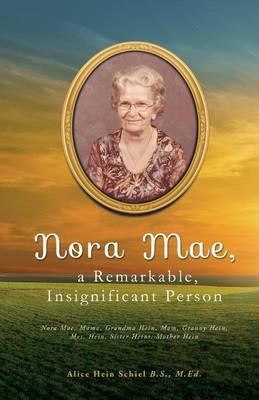 Nora Mae, a Remarkable, Insignificant Person