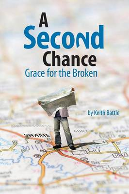 A Second Chance: Grace for the Broken
