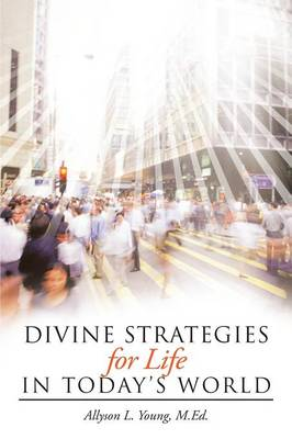 Divine Strategies for Life in Today's World
