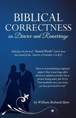 Biblical Correctness on Divorce and Remarriage
