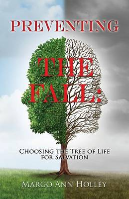 Preventing the Fall: Choosing the Tree of Life for Salvation