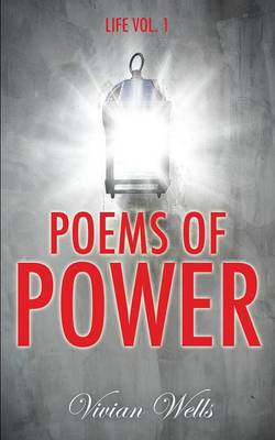 Poems of Power: Life Vol I