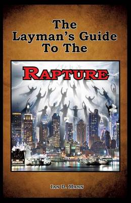 The Layman's Guide to the Rapture