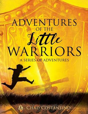 Adventures of the Little Warriors: A Series of Adventures