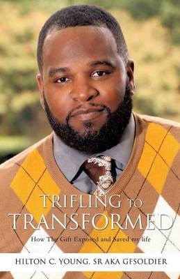 Trifling to Transformed