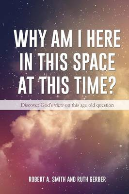 Why Am I Here in This Space at This Time?