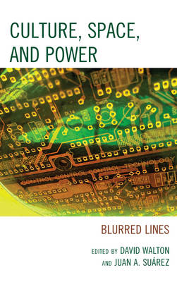 Culture, Space, and Power: Blurred Lines