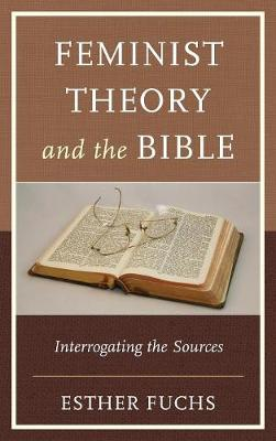 Feminist Theory and the Bible: Interrogating the Sources