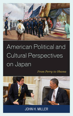American Political and Cultural Perspectives on Japan: From Perry to Obama