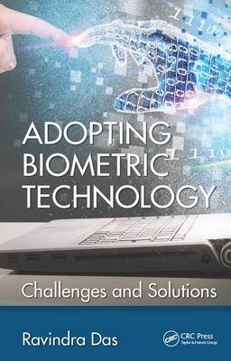 Adopting Biometric Technology: Challenges and Solutions