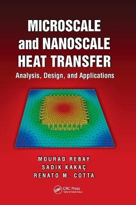 Microscale and Nanoscale Heat Transfer: Analysis, Design and Application