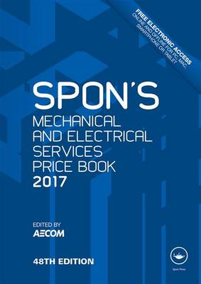 Spon's Mechanical and Electrical Services Price Book: 2017
