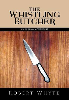 The Whistling Butcher: An Arabian Adventure