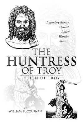 The Huntress of Troy: Helen of Troy