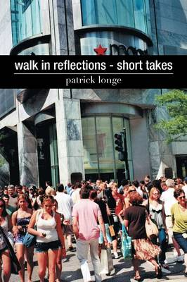 Walk in Reflections - Short Takes