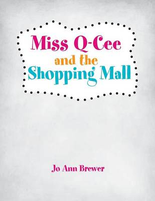 Miss Q-Cee and the Shopping Mall