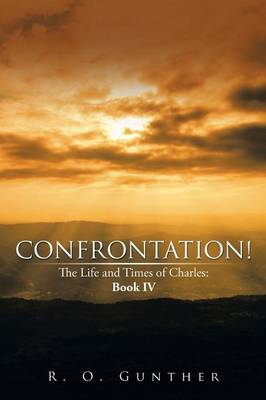 Confrontation!: The Life and Times of Charles: Book IV