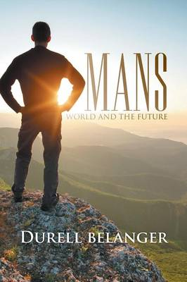 Mans World and the Future