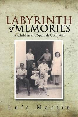 Labyrinth of Memories: A Child in the Spanish Civil War