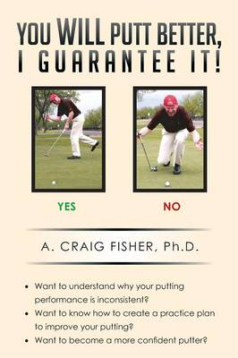 You Will Putt Better, I Guarantee It!