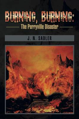 Burning, Burning: The Perryville Disaster