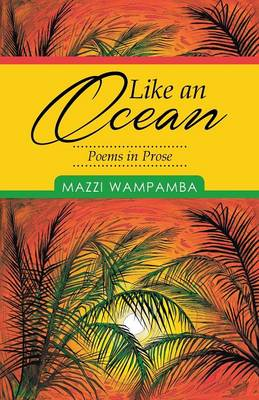 Like an Ocean: Poems in Prose
