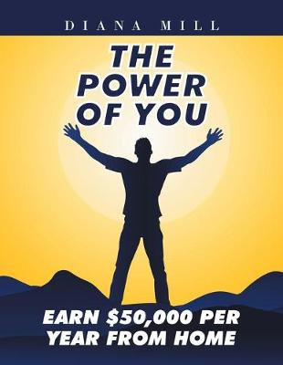 The Power of You: Earn $50,000 Per Year from Home