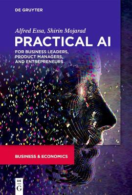 Practical AI for Business Leaders, Product Managers, and Entrepreneurs
