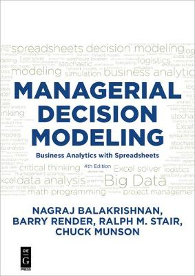Managerial Decision Modeling: Business Analytics with Spreadsheets, Fourth Edition