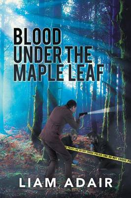 Blood Under the Maple Leaf