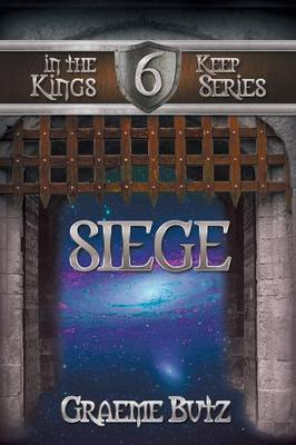 Siege: Book 6 in the Kings Keep Series