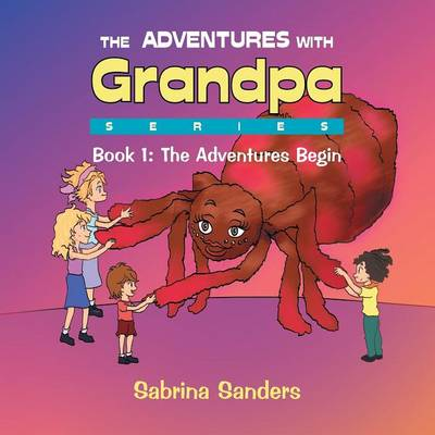 The Adventures with Grandpa Series: Book 1: The Adventures Begin