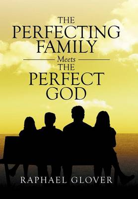 The Perfecting Family Meets the Perfect God