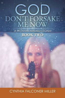 God Don't Forsake Me Now: A Woman Named Leona