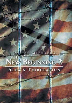 The New Beginning 2: Alex's Tribulation