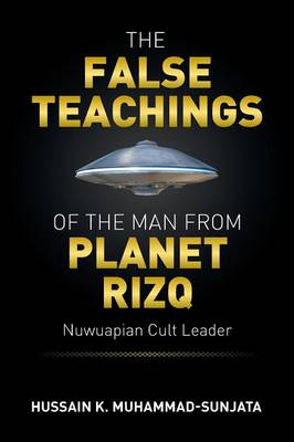 The False Teachings of the Man from Planet Rizq: Nuwuapian Cult Leader