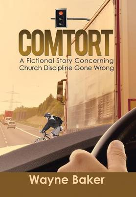 Comtort: A Fictional Story Concerning Church Discipline Gone Wrong