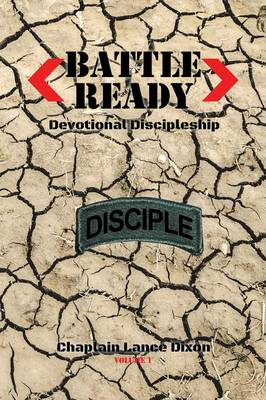 Battle Ready: Devotional Discipleship: Spiritual Training for the Soldier of the Cross