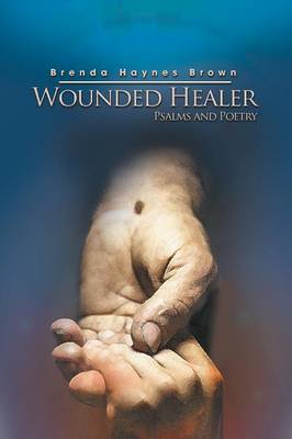 Wounded Healer: Psalms and Poetry