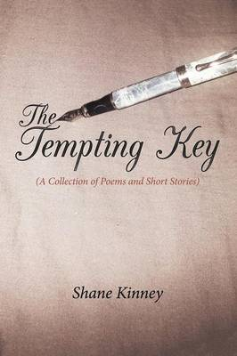 The Tempting Key: (A Collection of Poems and Short Stories)