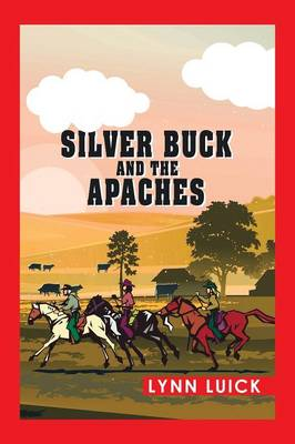Silver Buck and the Apaches