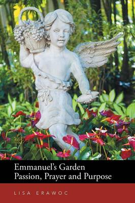 Emmanuel's Garden Passion, Prayer and Purpose