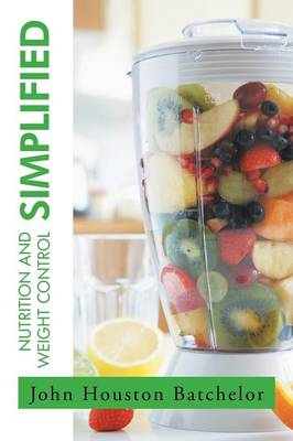 Nutrition and Weight Control Simplified