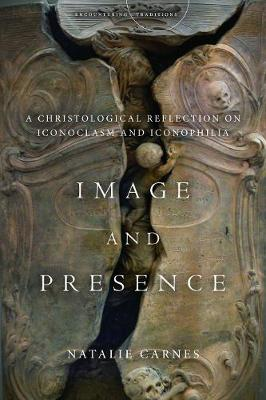 Image and Presence: A Christological Reflection on Iconoclasm and Iconophilia